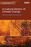 img - for A Cultural History of Climate Change (Routledge Environmental Humanities) book / textbook / text book