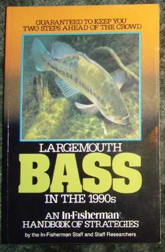 Largemouth Bass: An In-Fisherman Handbook of Strategies