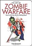 The Art of Zombie Warfare, Scott Kenemore, 1602399565