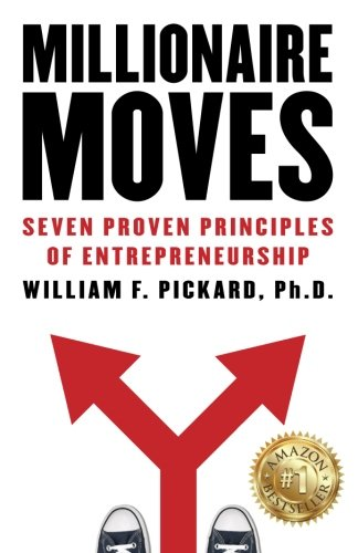 Millionaire Moves: Seven Proven Principles of Entrepreneurship