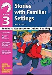 Stories with Familiar Settings: Year 3 (White Wolves) (White Wolves: Familiar Settings) by Webley, Ann published by A & C Black Publishers Ltd (2004)