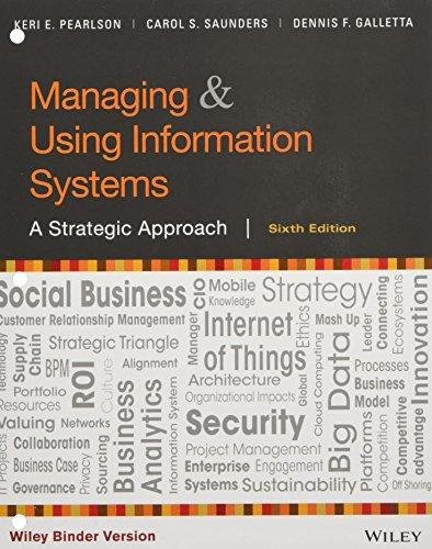 - Managing and Using Information Systems, Binder Ready Version: A Strategic Approach