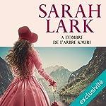 À l'ombre de l'arbre Kauri (Les rives de la terre lointaine 2) | Sarah Lark
