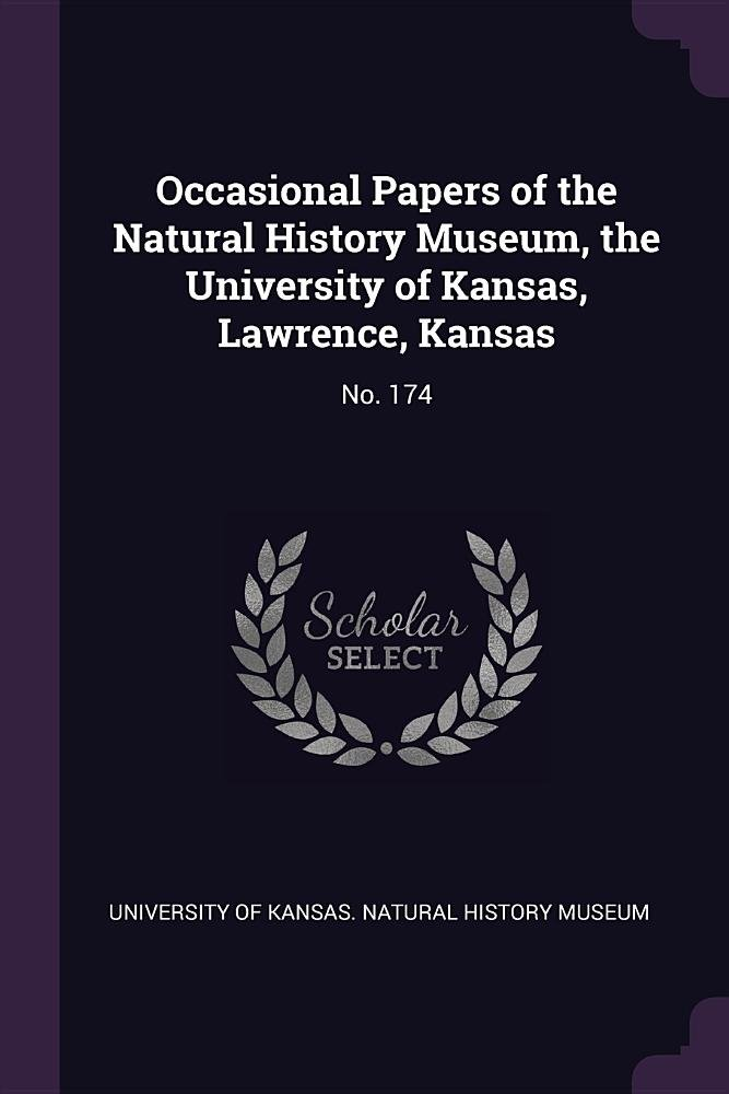 Occasional Papers of the Natural History Museum, the University of Kansas, Lawrence, Kansas: No. 174 pdf