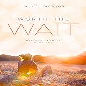Worth the Wait: Waltham Academy, Book 1 | Laura Jackson