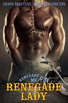 Renegade Lady (Renegade Sons MC Book 1) by [Martens, Dawn, Minton, Emily]