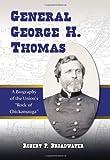 General George H. Thomas, Robert P. Broadwater, 0786438568