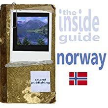 The Inside Guide To Norway Audiobook by Saland Publishing Narrated by Emma Silver
