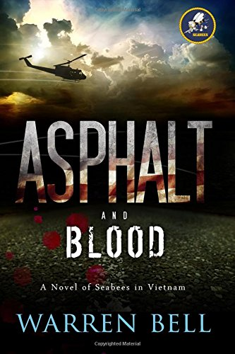 Read Online Asphalt and Blood: A Novel of Seabees in Vietnam PDF
