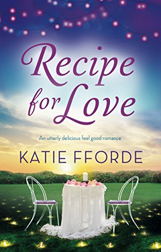 Recipe for Love: An utterly delicious feel good romance (Recipe Book With Love compare prices)