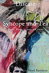 Disease // Syncope and Tea: Poetic Works in Song and Form Paperback