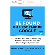 SEO Online Marketing with SEO Diva: You DO NOT Need To Be Tech Savvy To Dominate Your Niche Online  with SEO
