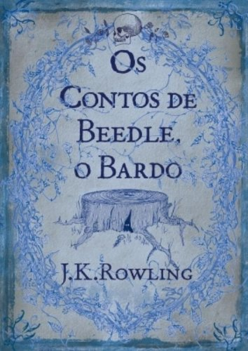The Tales of Beedle the Bard [Portuguese Edition] - J. K. Rowling