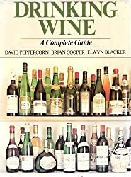 Drinking Wine: Complete Guide for the Buyer and Consumer