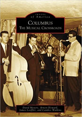 Book Columbus: The Musical Crossroads (OH) (Images of America) by David Meyers (2008-08-06)