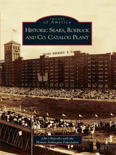 Historic Sears, Roebuck and Co. Catalog Plant (Images of -