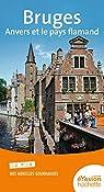 Guide Evasion Bruges, Anvers et le pays flamand par Poncelet