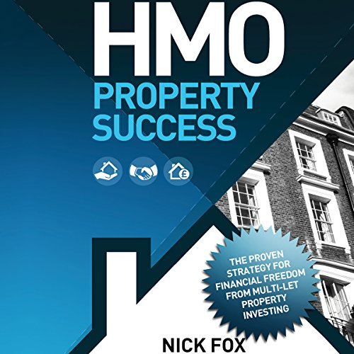HMO Property Success: The Proven Strategy for Financial Freedom Through Multi-Let Property Investing by Voiceworks
