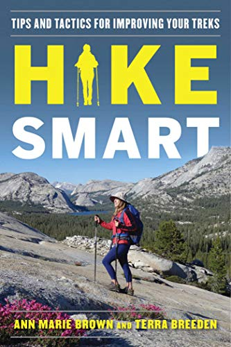 Hike Smart: Tips and Tactics for Improving Your Treks