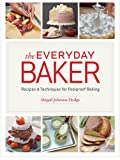 download ebook the everyday baker: recipes and techniques for foolproof baking pdf epub