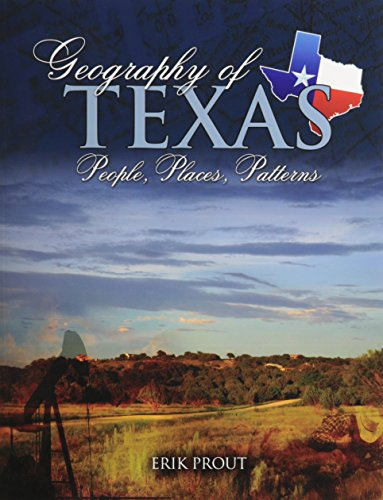 Geography Of Texas: People, Places, Patterns