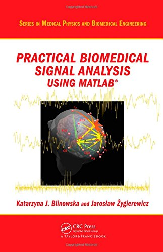 Practical Biomedical Signal Analysis Using MATLAB (Series in Medical Physics and Biomedical Engineering)