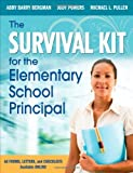 img - for The Survival Kit for the Elementary School Principal by Abby B. (Barry) Bergman (2010-02-26) book / textbook / text book