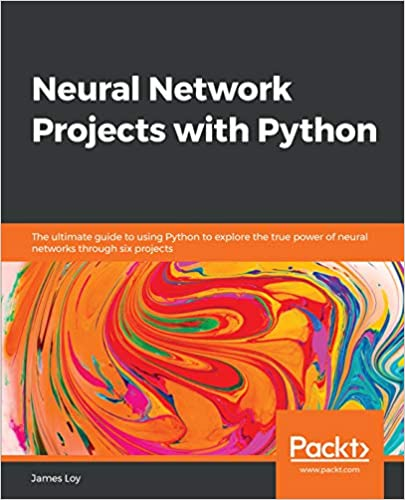 Amazon com: Neural Network Projects with Python: The ultimate guide
