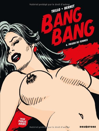 Bang Bang, Tome 4 : Prison de femmes Album – 4 mars 2009 Carlos Trillo Jordi Bernet Antonia Fuego Drugstore