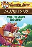 The Helmet Holdup (Geronimo Stilton Micekings #6)