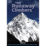 The Runaway Climbers Part 1 How The 2008 K2 Disaster Unfolded