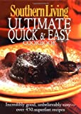 Southern Living Ultimate Quick and Easy Cookbook, Editors of Southern Living Magazine, 0848728254