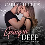 Going in Deep : Billionaire Bad Boys, Book 4 | Carly Phillips