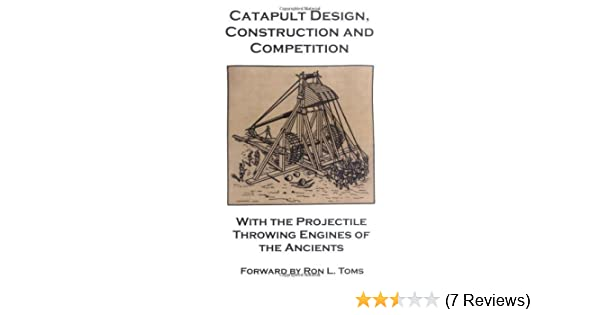 Catapult Design, Construction and Compeion with the Projectile ... on castle schematics, firearms schematics, catapult schematics, cannon schematics, rocket schematics, weapon schematics, battleship schematics,