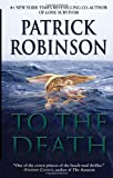 To the Death, Patrick Robinson, 1593155174
