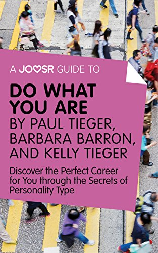 A Joosr Guide to... Do What You Are by Paul Tieger, Barbara Barron, and Kelly Tieger: Discover the Perfect Career for You through the Secrets of Personality Type