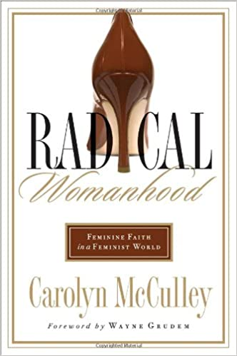 Radical Womanhood: Feminine Faith in a Feminist World - Books