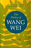 The Poetry of Wang Wei, Pauline Yu, 0253177723