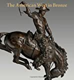 img - for The American West in Bronze, 1850 1925 (Metropolitan Museum of Art) book / textbook / text book