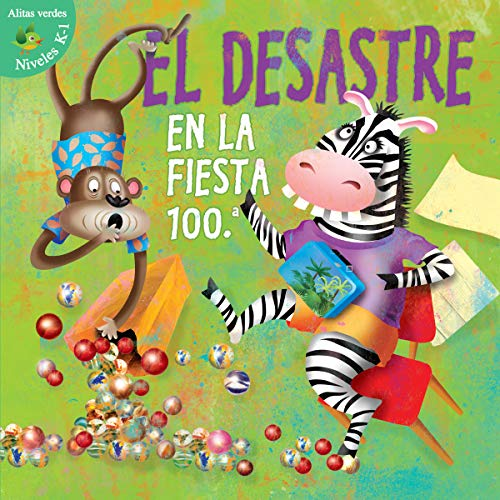 Desastre en la fiesta 100th Dia: Disaster On The 100Th Day (Little Birdie Readers)