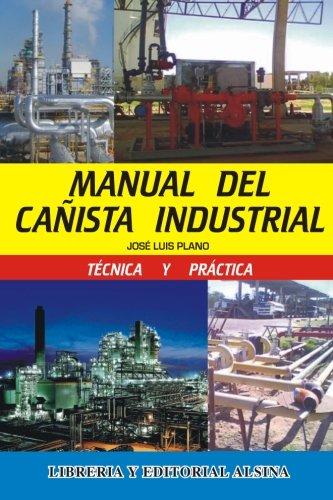 Manual del Cañista Industrial (Spanish Edition) [Jose Luis Plano] (Tapa Blanda)