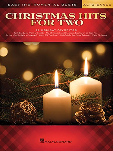 Christmas Hits for Two Alto Saxes: Easy Instrumental Duets (Christmas Duets And Clarinet Saxophone)