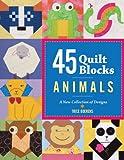 45 Quilt Blocks: Animals, Patrice Boerens, 1600597157