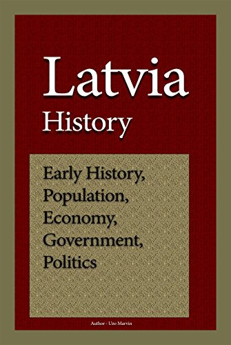 Latvia History: Early History, Population, Economy, Government and Politics