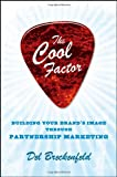 The Cool Factor: Building Your BrandÂs Image through Partnership Marketing