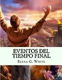 Eventos del Tiempo del Fin (o Eventos del Tiempo Final) son cartas y manuscritos no publicados de Elena G. White, original y en nuevo formato mas GRANDE y MEJOR PARA LEER.