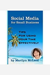 [(Social Media for Small Business: Tips for Using Your Time Effectively )] [Author: Marilyn McLeod] [Mar-2010] Paperback