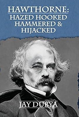 Hawthorne: Hazed Hooked Hammered & Hijacked