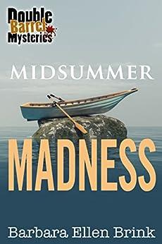 Midsummer Madness (Double Barrel Mysteries Book 3) by [Brink, Barbara Ellen]