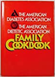 Family Cookbook, American Dietetic Association Staff and American Diabetes Association Staff, 0130249017